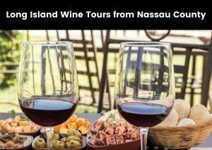 Long Island Wine Tours from Nassau County
