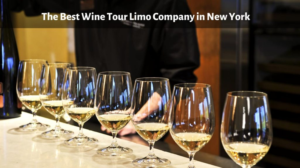 The Best Wine Tour Limo Company in New York