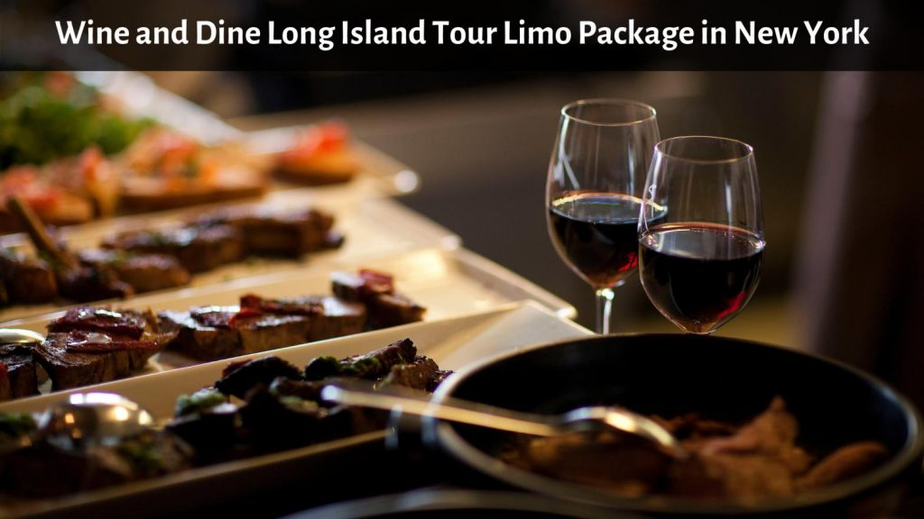 Wine and Dine Long Island Tour Limo Package in New York